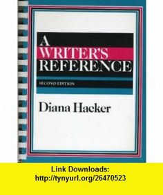 A Writers Reference, Second Edition (A Writers Reference) (9780312052546) Diana Hacker , ISBN-10: 0312052545  , ISBN-13: 978-0312052546 ,  , tutorials , pdf , ebook , torrent , downloads , rapidshare , filesonic , hotfile , megaupload , fileserve