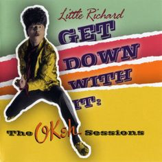 Little Richard - Get Down With It: The OKeh Sessions