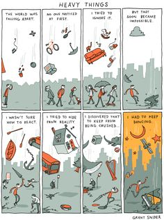 Heavy Things, by Grant Snider | DailyGood