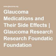 Glaucoma Medications and Their Side Effects   Glaucoma Research Foundation
