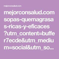 mejorconsalud.com sopas-quemagrasas-ricas-y-eficaces ?utm_content=buffer7ecde&utm_medium=social&utm_source=pinterest.com&utm_campaign=buffer