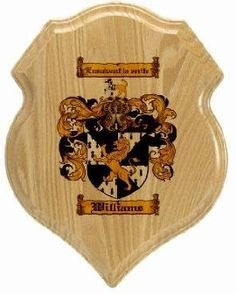 $34.99 Williams Family Crest Plaque / Coat of Arms Plaque. at www.4crests.com -  Your family coat of arms on a thick, beveled edge 12 inch oak plaque.  Manufactured by: Family Crests Store Merchant SKU: williams:plaque Thick Oak Family Crest Wall Plaque Great gift for anyone Family coat of arms / family crest printed in full color A great item for genealogy enthusiasts Hang on your home or office wall