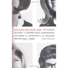A powerful and groundbreaking revelation of the secret history of the 1.5 million women who surrendered children for adoption in the seve...