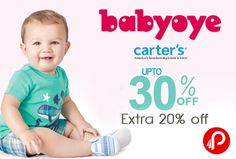 BabyOye is offering Upto 30% off + Extra ​20% off on Carter's Apparels. Valid till: 10th May, Max. Discount Rs.1000. Babyoye Coupon Code – BO​CART​50  http://www.paisebachaoindia.com/carters-apparel-upto-30-off/