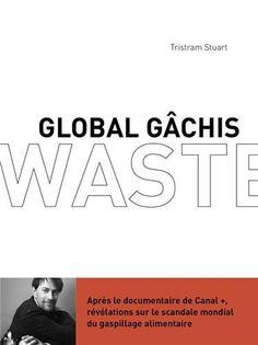 Global gâchis: Révélations sur le scandale mondial du gaspillage alimentaire, http://www.amazon.fr/dp/291777052X/ref=cm_sw_r_pi_awdl_uBnkxbAGJHDQ0
