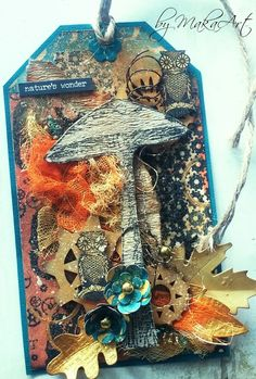 My autumn-steampunk, mixed media tag... My journey through the Scrapbookworld...: *Nature´s wonder...*