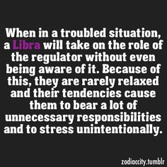 libra. life is stressful!