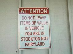 You are in Stockton... Not Fairyland! << i died XD