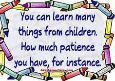 You can learn many things from children, how much patience you have, for instance. Mommy Quotes, Dad Quotes, Kids And Parenting, Parenting Hacks, Silhouette Family, Patience Quotes, Stay At Home Dad, Child Teaching, Strict Parents