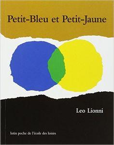 Amazon.fr - Petit-Bleu et Petit-Jaune - Lionni - Livres