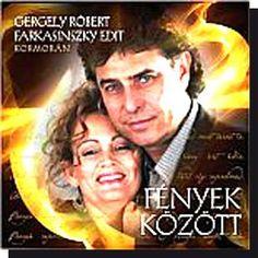 Gergely Róbert-Farkasinszky Edit: Fények között (2009) CD - Dalnok Kiadó Zene- és DVD Áruház - Szerelmes dalok, zenék