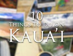 `10 things to do on Kauai! #Maui
