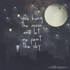 """You hung the moon and let me paint the sky"" - ""Home"" Caitlin Linney Moon Quotes, Words Quotes, Sayings, Beautiful Moon, Beautiful Words, Moon Pictures, My Sun And Stars, Good Night Moon, Moon Magic"