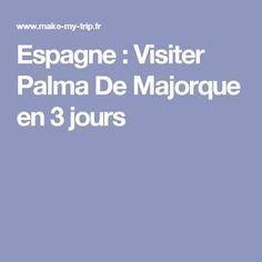 Espagne : Visiter Palma De Majorque en 3 jours