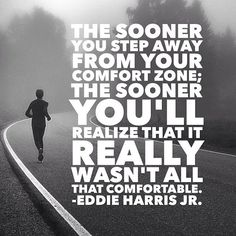 I'm pretty sure my comfort zone is comfortable, but this is still good to remember.