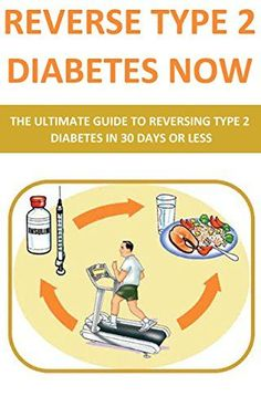 Reverse Type 2 Diabetes NOW: The Ultimate Guide To Reversing Type 2 Diabetes In 30 Days Or Less (diabetes cookbook, diabetes for dummies, diabetes symptoms, ... diabetic and sugar free, diabetes, diets)
