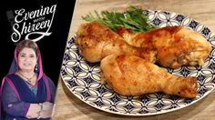 Recipe Name: Roasted Greek Style Chicken Drumsticks Recipe Dated: July 10th, 2017 Chef Name: Chef Shireen Anwar Show Name: Evening …