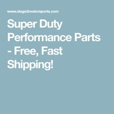 Super Duty Performance Parts - Free, Fast Shipping!