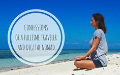 Confessions of a fulltime traveler and digital nomad