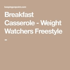 Breakfast Casserole - Weight Watchers Freestyle -