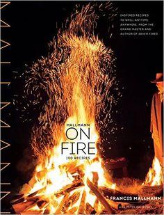 Mallmann on Fire: Amazon.es: Francis Mallmann, Peter Kaminsky, Donna Gelb: Libros en idiomas extranjeros