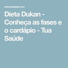 Dieta Dukan - Conheça as fases e o cardápio - Tua Saúde