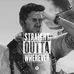 Nathan Drake - Straight Outta Wherever! #StraightOuttaSomewhere #Uncharted #NathanDrake