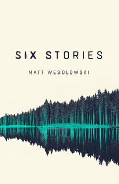 Six Stories by Matt Wesolowski; design by Mark Swan (Orenda / March 2017)