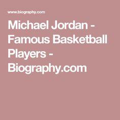 Michael Jordan - Famous Basketball Players - Biography.com