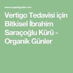 Vertigo Tedavisi için Bitkisel İbrahim Saraçoğlu Kürü - Organik Günler