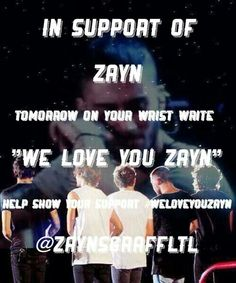 PLEASE do this for Zayn!!!!!! And post a pic if u like to! #WeLoveYouZayn