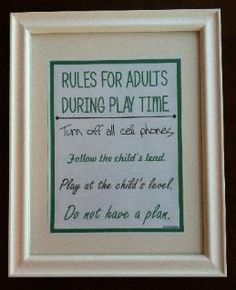 Rules for Adults During Play Time :-)