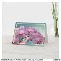 Happy Retirement Wishes Purple Orchids Elegant Card #personalizedretirementgifts #personalizedretirementcards #happyretirement #happyretirementgifts #retirement #orchids Happy Retirement Wishes, Retirement Greetings, Personalized Retirement Gifts, Purple Orchids, Elegant Flowers, Congratulations Card, Flower Images, Plant Design, Custom Greeting Cards