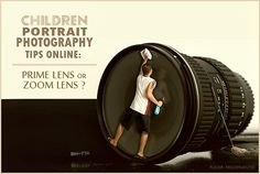 Children Portrait Photography Tips Online: Prime Lens or Zoom Lens?