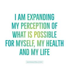Todays Mantra: I AM expanding my perception of what is possible for myself my health and my Life. #iam #mantra #iammantra #expanding #perception #myself #health #life #affirmation #meditation #intention #prayer #vibration #meditationforhealth