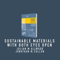 'Sustainable Materials with Both Eyes Open' by Julian M. Allwood and Jonathan M. Cullen
