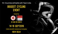 The biggest cycling event hosted by CFI and HVR Sports in NEW DELHI on the 14-16 Sept 2016 at the Indira Gandhi Velodrome Complex. International cyclists from 10+ countries will battle with Team India!