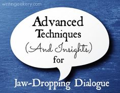 You know the basics. Find out what makes dialogue truly GREAT and how to do it in your own writing.
