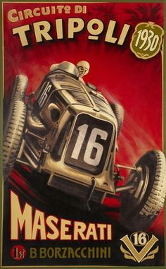 Robert Carter: Maserati 'Sedici Cilindri', oil on canvas, original celebrating Borzacchini's victory at the 1930 Grand Prix of Tripoli. Pin Ups Vintage, Pub Vintage, Vintage Race Car, Poster Ads, Car Posters, Grand Prix, Italian Posters, Garage Art, Automotive Art