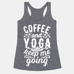 If you're on the lookout for funny cute yoga tops or a great gift for someone who loves yoga and their morning coffee, look no further! Yoga class and a cup of coffee are the things that keep you... | Beautiful Designs on Graphic Tees, Tanks and Long Sleeve Shirts with New Items Every Day. Satisfaction Guaranteed. Easy Returns.