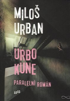 Miloš Urban: Urbo Kune Beat Generation, Popular Culture, My Books, Roman, Calm, Movie Posters, Blue Polka Dots, Catalog, Film Poster