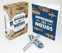 Apprendre les noeuds : voile, escalade, scoutisme, camping...