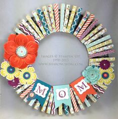 Mother's Day (and More) Clothespin Wreath by ccc - Cards and Paper Crafts at Splitcoaststampers