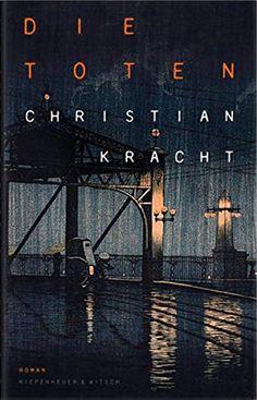 Die Toten: Roman von Christian Kracht…
