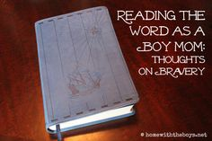 Reading the Bible as a Boy Mom: Thoughts on bravery and following Jesus