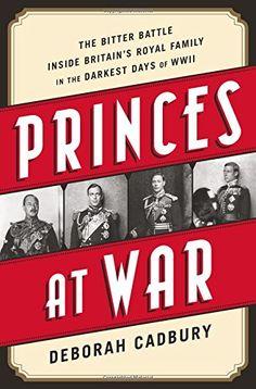 Princes at War: The Bitter Battle Inside Britain's Royal Family in the Darkest Days of WWII by Deborah Cadbury http://www.amazon.com/dp/1610394038/ref=cm_sw_r_pi_dp_i9g5ub0VH61V6