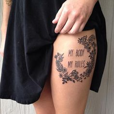 Pin for Later: 31 Ink Ideas That Empower Women My Body My Rules