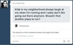 kids laugh when i run     Tumblr Gets Deep (22 Pics) | Pleated-Jeans.com#more-88797