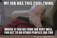 Unfortunate aspect of most jobs