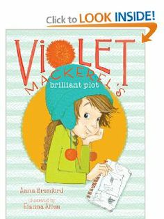 Violet Mackerel's Brilliant Plot by Anna Branford. $5.39. Reading level: Ages 6 and up. Publisher: Atheneum Books for Young Readers (August 28, 2012). Series - Violet Mackerel. Author: Anna Branford